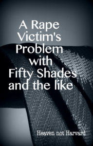 The Fifty Shades series is just the newest, shiniest example of racy romance novels turned into movies. As a Christian woman, I shouldn't have to say anything about not to reading or watching them, but as a rape victim and a mother, I felt I need to.